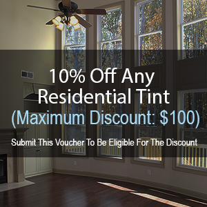 10% Off - Any Home Tint (Maximum Discount: $100)
